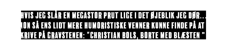 One-liner af Christian Bols